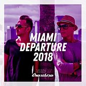 Miami Departure 2018 - Crazibiza von Various Artists