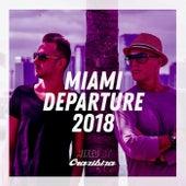 Miami Departure 2018 - Crazibiza de Various Artists