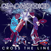 Cross The Line ((Special Edition)) von Camo And Krooked
