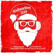 Weihnachten  2018 -  Weihnachtslieder und Christmas Hits (X-Mas Schlager Hits bis zum Apres Ski und Karnval 2019) by Various Artists