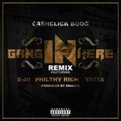 Gang In Here (Remix) [feat. E-40, Philthy Rich & Yatta] von Cash Click Boog