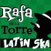 Rafa de la Torre Latin Ska de Various Artists