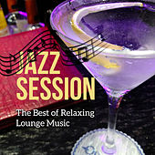 Jazz Session - The Best of Relaxing Lounge Music, Hotel Chillout, Evening Cafe Bar & Relaxation de Various Artists