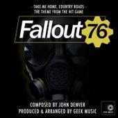 Fallout 76 - Take Me Home, County Roads - Main Theme by Geek Music