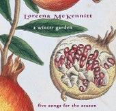 A Winter Garden - Five Songs For The Season by Loreena McKennitt