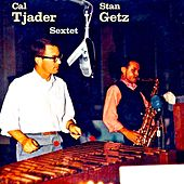 Cal Tjader-Stan Getz Sextet (Remastered) by Cal Tjader
