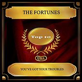 You've Got Your Troubles (Billboard Hot 100 - No 07) von The Fortunes