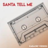 Santa Tell Me (Karaoke Version) by Sassydee