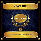 Doesn't Anybody Know My Name? (UK Chart Top 100 - No. 50) von Vince Hill
