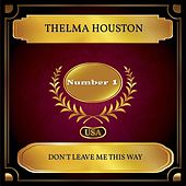 Don't Leave Me This Way (Billboard Hot 100 - No 01) by Thelma Houston