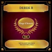 We've Got the Juice We Got the Juice (UK Chart Top 100 - No. 56) von Derek B