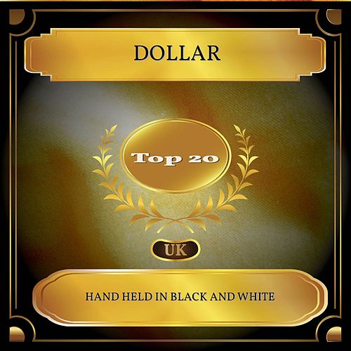 Hand Held in Black and White (UK Chart Top 20 - No. 19) de Dollar