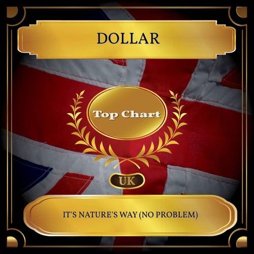 It's Nature's Way (No Problem) (UK Chart Top 100 - No. 58) de Dollar