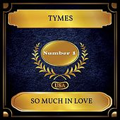 So Much In Love (Billboard Hot 100 - No 01) de The Tymes
