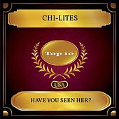 Have You Seen Her? (Billboard Hot 100 - No 03) de The Chi-Lites