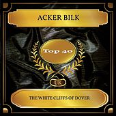 The White Cliffs of Dover (UK Chart Top 40 - No. 30) de Acker Bilk