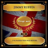 I've Passed This Way Before (UK Chart Top 40 - No. 29) de Jimmy Ruffin