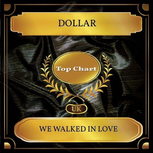 We Walked in Love (UK Chart Top 100 - No. 61) de Dollar