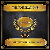 Any Old Time (You're Lonely and Sad) (UK Chart Top 100 - No. 48) by The Foundations