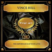 The Importance of Your Love (UK Chart Top 40 - No. 32) de Vince Hill