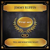 Tell Me What You Want (UK Chart Top 40 - No. 39) by Jimmy Ruffin