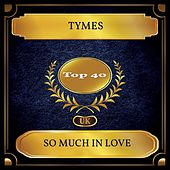 So Much In Love (UK Chart Top 40 - No. 21) de The Tymes