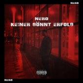 Keiner gönnt Erfolg von Nero