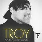 Calma (Versión Bachata) de Troy