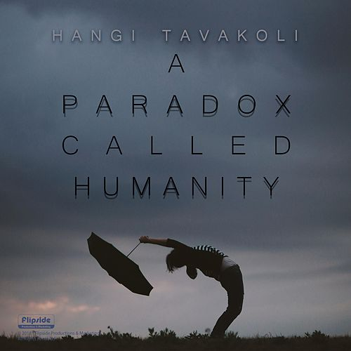 A Paradox Called Humanity by Hangi Tavakoli