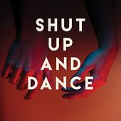 Shut Up and Dance de Various Artists