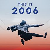 This is 2006 by Various Artists
