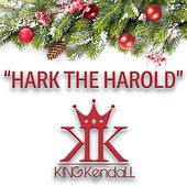 Hark the Harold de King Kendall