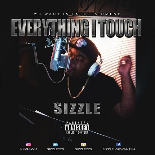 Everything I Touch by Sizzle