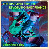 The Rise and Fall of Revolutionary France de Valentine's Day