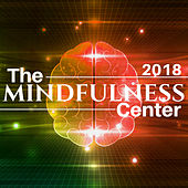 The Mindfulness Center 2018 - Ease Stress and Anxiety by Mindful Meditation