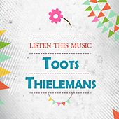 Listen This Music by Toots Thielemans