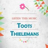 Listen This Music von Toots Thielemans