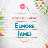 Listen This Music by Elmore James