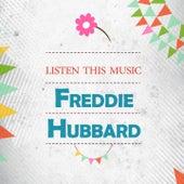 Listen This Music by Freddie Hubbard