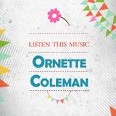 Listen This Music von Ornette Coleman