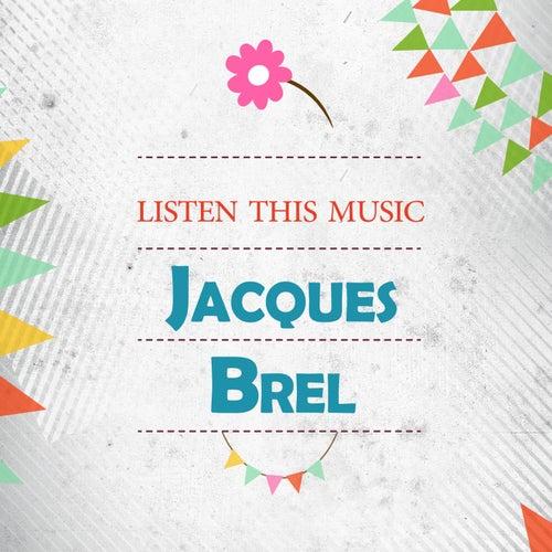 Listen This Music de Jacques Brel