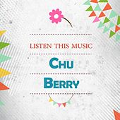Listen This Music von Chu Berry