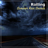 #10 Rolling Summer Rain Sounds by Thunderstorms