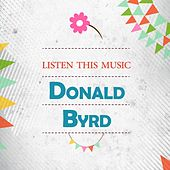 Listen This Music by Donald Byrd