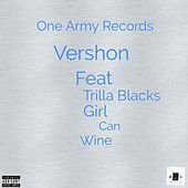 Girl Can Wine (feat. Trilla Blacks) by Vershon