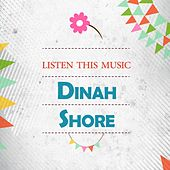 Listen This Music by Dinah Shore