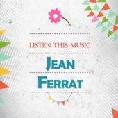 Listen This Music de Jean Ferrat