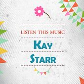 Listen This Music by Kay Starr
