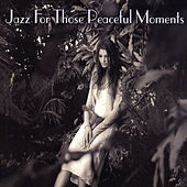 Jazz For Those Peaceful Moments de Various Artists