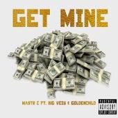 Get Mine (feat. Goldenchild & Big Vezy) by Ma$tr C